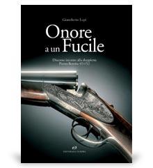 Libri di armi e Fucili da caccia: onore a un fucile