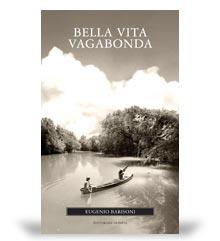 narrativa venatoria: Bella vita vagabonda